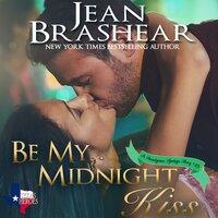Be My Midnight Kiss - Jean Brashear