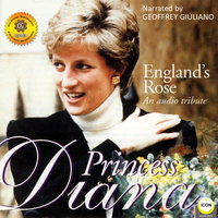England's Rose Princess Diana: An Audio Tribute - Geoffrey Giuliano