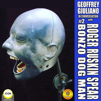 Geoffrey Giuliano in Conversation: Roger Ruskin Spear, Bonzo Dog Man #2 - Geoffrey Giuliano