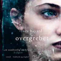 Overgrebet - Inès Bayard