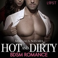 Hot and Dirty: BDSM Romance - Margaux Navara
