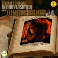 Ginger Baker of Cream: In Conversation 4 - Geoffrey Giuliano