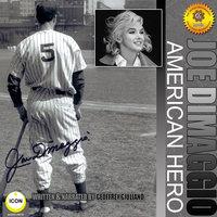 Joe DiMaggio: American Hero - Geoffrey Giuliano