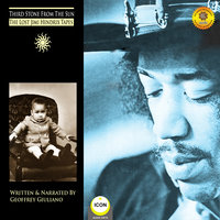 Third Stone from the Sun: The Lost Jimi Hendrix Tapes - Geoffrey Giuliano
