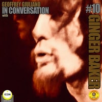 Ginger Baker of Cream: In Conversation 10 - Geoffrey Giuliano