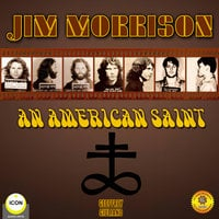 Jim Morrison: An American Saint - Geoffrey Giuliano
