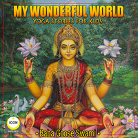 My Wonderful World: Yoga Stories for Kids - Geoffrey Giuliano