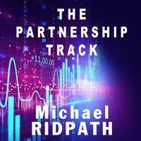 The Partnership Track - Michael Ridpath