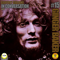 Ginger Baker of Cream: In Conversation 15 - Geoffrey Giuliano