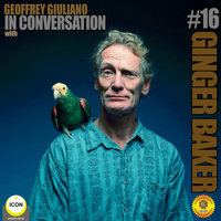 Ginger Baker of Cream: In Conversation 16 - Geoffrey Giuliano