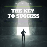 The Key to Success - Russell H. Conwell