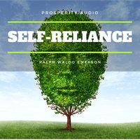 Self-Reliance - Ralph Waldo Emerson