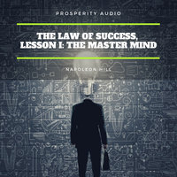The Law of Success, Lesson I: The Master Mind - Napoleon Hill