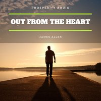 Out from the Heart - James Allen