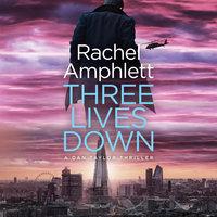 Three Lives Down - Rachel Amphlett