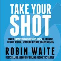 Take Your Shot - Robin Waite