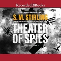 Theater of Spies - S.M. Stirling