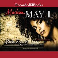 Madam, May I - Niobia Bryant