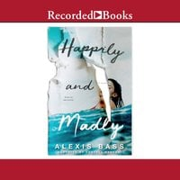 Happily and Madly - Alexis Bass