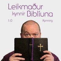 Leikmaður kynnir Biblíuna: 1:0 – Kynning - Leikmaður les Biblíuna