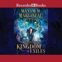 Kingdom of Exiles - Maxym M. Martineau