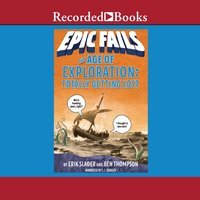 The Age of Exploration: Totally Getting Lost - Ben Thompson, Erik Slader
