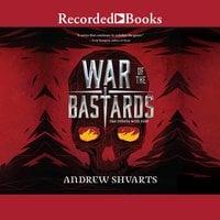 War of the Bastards - Andrew Shvarts