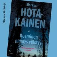 Kosminen pimeys väistyy - Markus Hotakainen