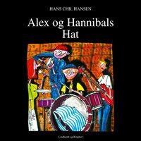 Alex og Hannibals Hat - Hans Christian Hansen