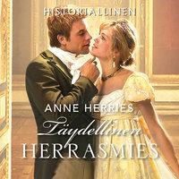 Täydellinen herrasmies - Anne Herries