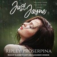 Just Jayne - Ripley Proserpina