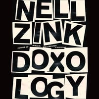 Doxology: A Novel - Nell Zink