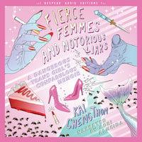 Fierce Femmes and Notorious Liars: A Dangerous Trans Girl's Confabulous Memoir - Kai Cheng Thom