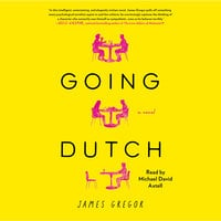 Going Dutch: A Novel - James Gregor
