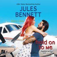 Hold On to Me - Jules Bennett