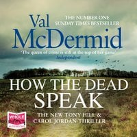 How the Dead Speak - Val McDermid