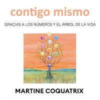 Contigo mismo. Gracias a los números y el árbol de la vida - Martine Coquatrix
