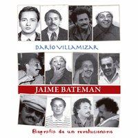 Jaime Bateman. Biografía de un revolucionario - Darío Villamizar