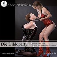 Die Dildoparty - Luzy Fear