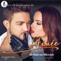 Bi-Sklaven-Blowjob: Eine BDSM Hypnose für ihn - Aimée