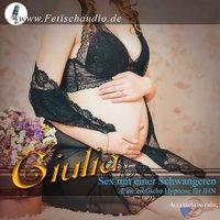Sex mit einer Schwangeren: Eine erotische Hypnose für ihn - Giulia
