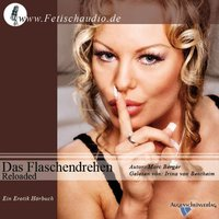 Das Flaschendrehen Reloaded - Marc Berger