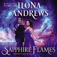Sapphire Flames: A Hidden Legacy Novel - Ilona Andrews