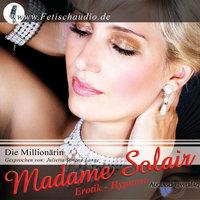Die Millionärin: Erotik Hypnose - Madame Solair