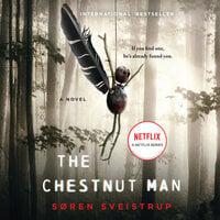 The Chestnut Man: A Novel - Søren Sveistrup