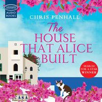 The House That Alice Built - Chris Penhall