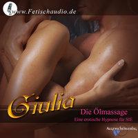 Die Ölmassage: Die erotische Hypnose für sie - Giulia
