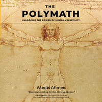 The Polymath: Unlocking the Power of Human Versatility - Waqas Ahmed
