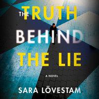 The Truth Behind the Lie - Sara Lövestam