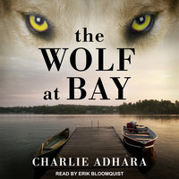 The Wolf at Bay - Charlie Adhara